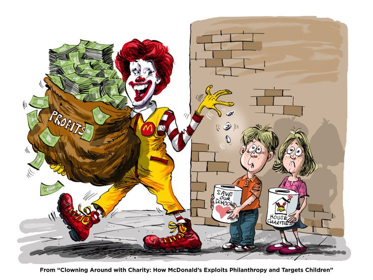 Clowning Around with Charity: How McDonald's Exploits Philanthropy and Targets Children--did you know Ronald McDonald houses only receive 10%-20% actual funding from McDonalds yet they get ALL the credit--oh, yeah, don't forget that new multi-million $ corporate jet paid for on the backs of their employees. Some more good reasons NOT to spend your money there.