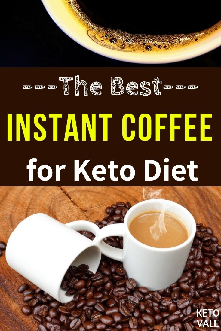6 Best Instant Coffee Powders For Ketogenic Diet 2020 Reviews Ketovale Keto Coffee Recipe Coffee Diet Bulletproof Coffee Recipe