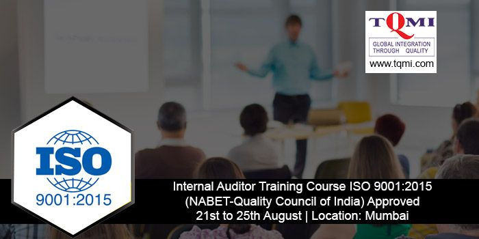 Lead Auditor Training Course ISO 9001:2015 (NABET-Quality Council of India) 21st to 25th August 2017 at Mumbai  For more details visit: https://goo.gl/ZQYWcb