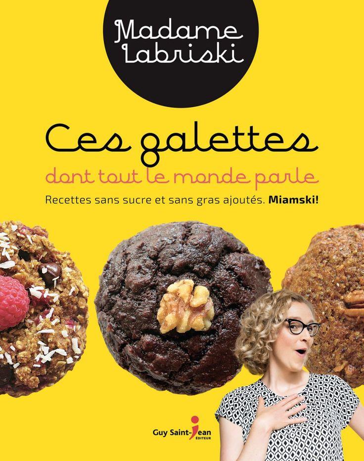 Enfin! Madame Labriski, celle qui crée des recettes de délicieuses galettes sans sucre et sans gras, a publiéson premier livre! Et elle a accepté de nous refilerl'une de ses recettes vedettes : la galette La Sel que j'aime.