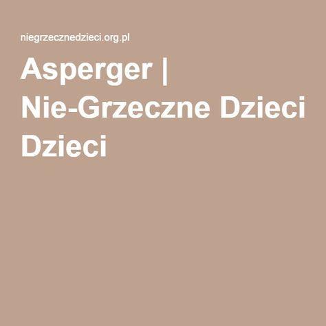 Asperger   Nie-Grzeczne Dzieci