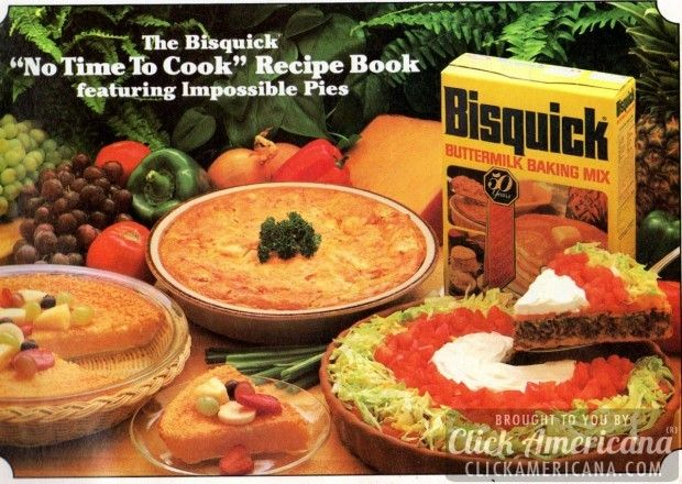 """The Bisquick """"No time to cook"""" recipe book Featuring Impossible Pies: Bacon, quesadilla, cheeseburger, brunch, seafood, lasagne, taco, green bean, zucchini-tomato, brownie, buttermilk, cheesecake Here by request are 12 of our favorite recipes for Impossible Pies made with Bisquick baking mix. These are the pies that do the impossible by making their own crust almost …"""