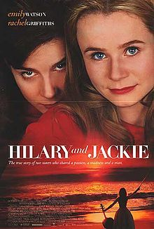 Hilary and Jackie is a 1998 British biographical film directed by Anand Tucker. It is based on the memoir A Genius in the Family by Piers and Hilary du Pré.