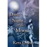 Dark NIght of the Moon (Kindle Edition)By Keta Diablo