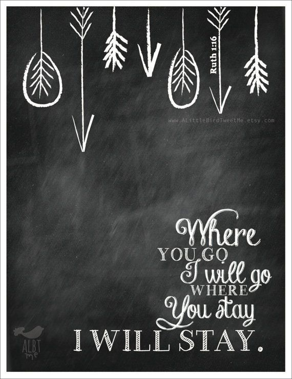 "Ruth 1:16 Print. ""Where you Go I'll Go"". Chalkboard Christian Scripture Gifts. Love Wall Art. Digital Artwork. Modern Christian Bible Verse. on Etsy, $7.00"