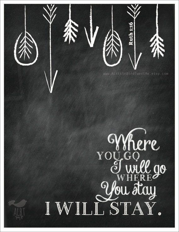 "Ruth 1:16 Print. ""Where you Go I'll Go"". Chalkboard Christian Scripture Gifts. Love Wall Art. Digital Artwork. Modern Christian Bible Verse. on Etsy, $7.00"
