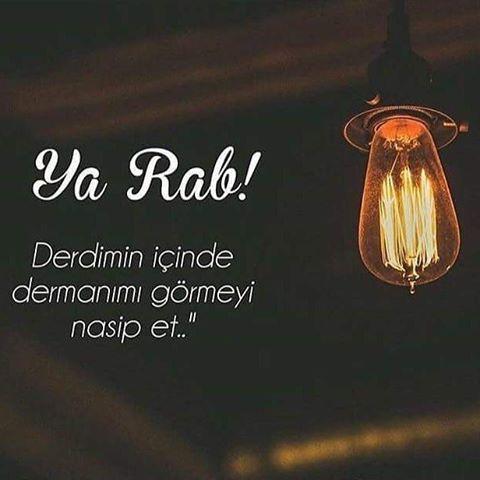 Ya Rab! Derdimin içinde dermanımı görmeyi nasip et. #dua