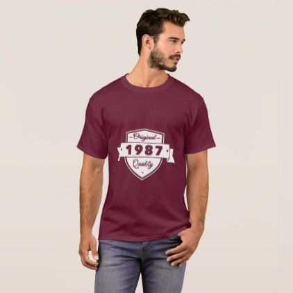 #Original Quality 1987 Tshirt - #giftidea #gift #present #idea #number #thirty #thirtieth #bday #birthday #30thbirthday #party #anniversary #30th