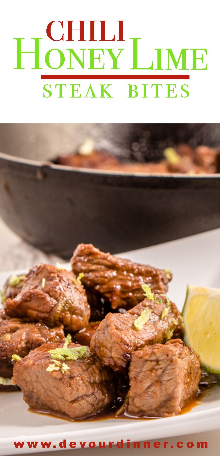 Chili Honey Lime Steak Bites, Zesty, Tangy, hint of spice, these Steak Bites are delicious | Devour Dinner.  With a quick marinade full of fresh ingredients they will turn your ordinary steak into a real treat.  The hint of lime combined with the sweetness from the honey is a party in your mouth.  Make these for a main course or even an appetizer.  anyway you serve up Chili Honey Lime Steak Bites you will love them.  #devourdinner  #recipes #Food #Foods #Foodblogger #yummy #easyrecipe #steak