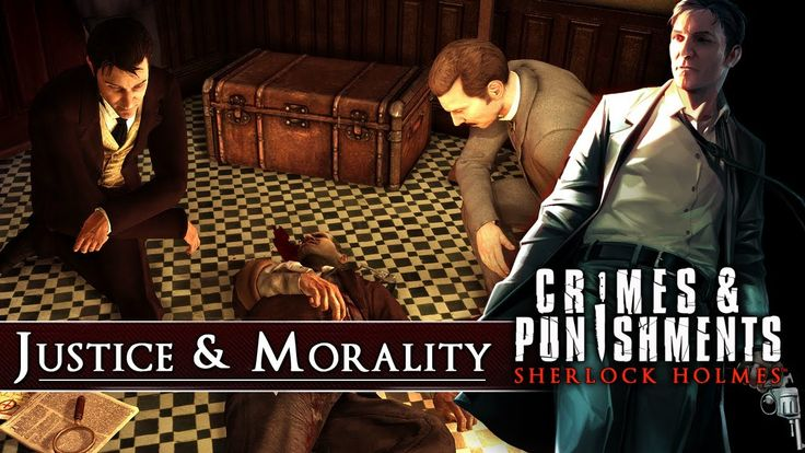 An interesting tact on justice and morality through the crime seeking adventures of Sherlock homes. This video clip of this game provides thoughts that pull at the notion of justice morality and care morality.