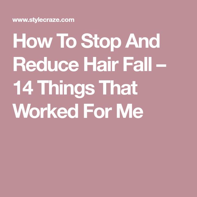 How To Stop And Reduce Hair Fall – 14 Things That Worked For Me