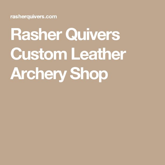 Rasher Quivers Custom Leather Archery Shop