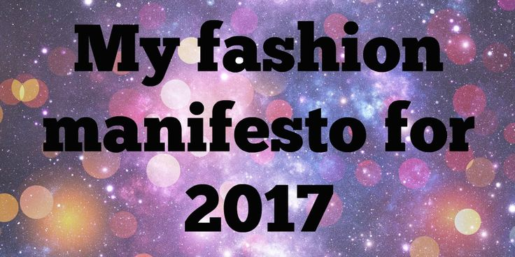 My fashion manifesto for 2017 and how to pinpoint your style   I've been doing a lot of thinking about what I want from this year both personally and on the blog. Last year was a big learning curve for me. I realised I'm happiest when I'm not doing what everyone else is doing or what's expected of me. Here is my fashion manifesto for this year.  Every day glamour - I will wear luxe fabrics at any time and not save anything for 'best' or just for glamourous occasions like parties/Christmas…