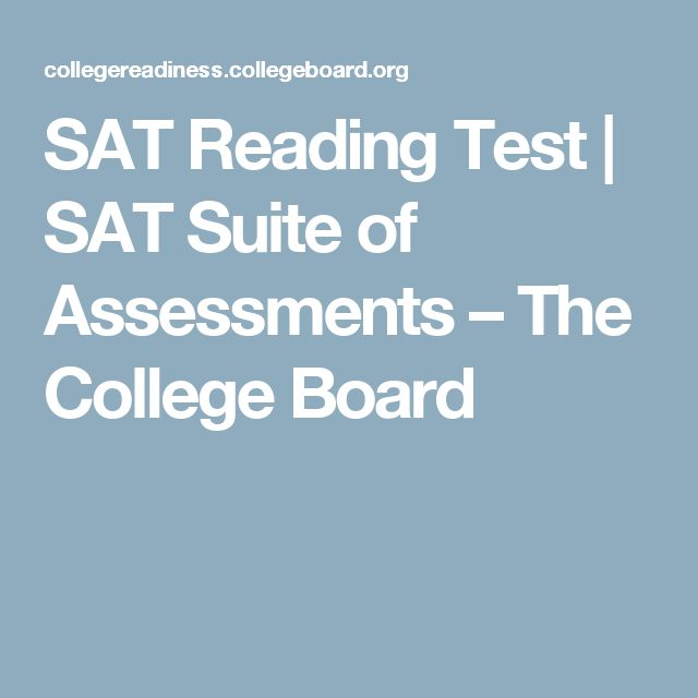SAT Reading Test   SAT Suite of Assessments – The College Board