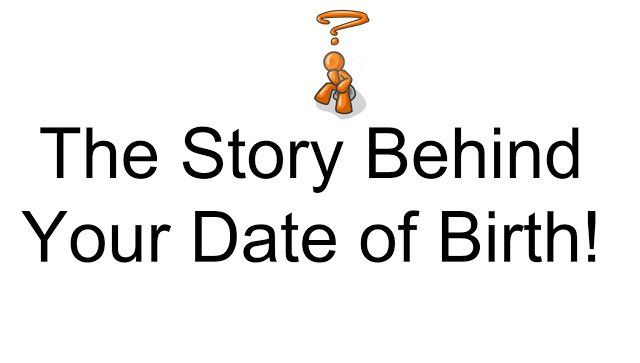 STORY BEHIND YOUR DATE OF BIRTH If U were born on the 1st, 10th, 19th, 28th of any month U r number 1… If U were born on the 2nd, 11th, 20th, 29th...