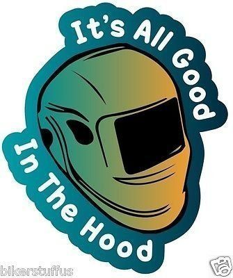 ALL GOOD IN THIS HOOD WELDER WELD WELDING HELMET STICKER HARD HAT STICKER - Brand New Approximately 3 in. x 2.75 in. Screen printed on premium vinyl Die cut weather and UV resistant for the best & most durable quality Just Peel & Stick Perfect for helmets, hard hats, tool boxes, windows, mirrors, etc.