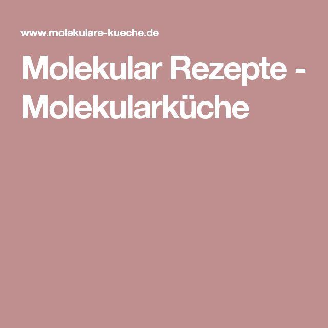 Molekular Rezepte - Molekularküche molekularküche Pinterest - molekulare küche set