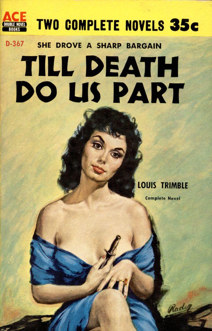 https://flic.kr/p/viibnR   Ace D 367b _ Paul Rader   1959; Till Death do us Part by Louis Trimble. Cover art by Paul Rader.