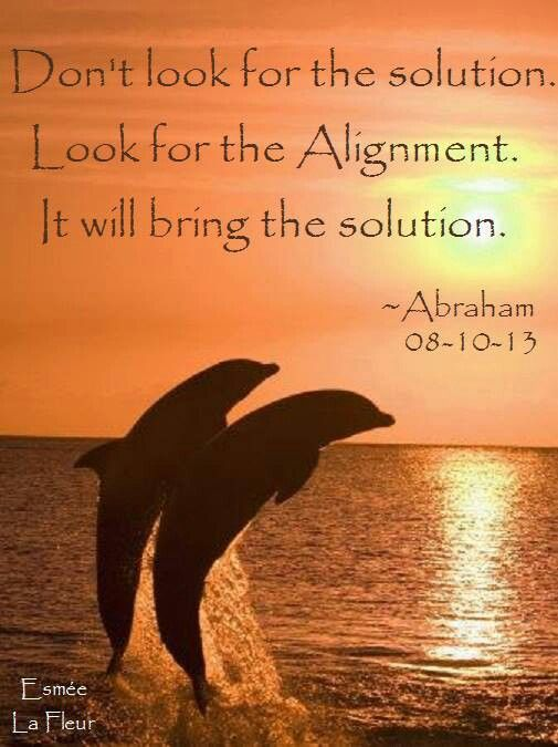 Looking for the solution is staying in alignment with the problem. Look for the feeling of alignment. Let your alignment shift your experience and reality. ---Mariëlle Duijndam #AbrahamHicks #MasteryofAlignment