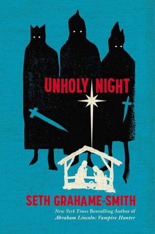 Unholy Night  by Seth Grahame-Smith / 9780446563093 / Fiction, retold history