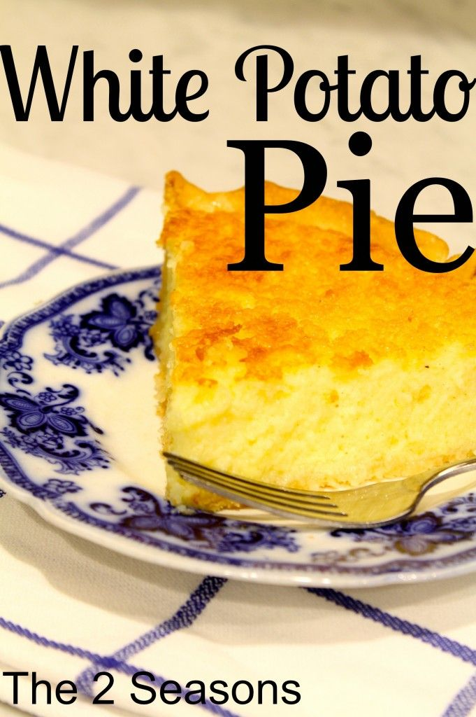 White Potato Pie - One of the best custard pies you could ever eat.