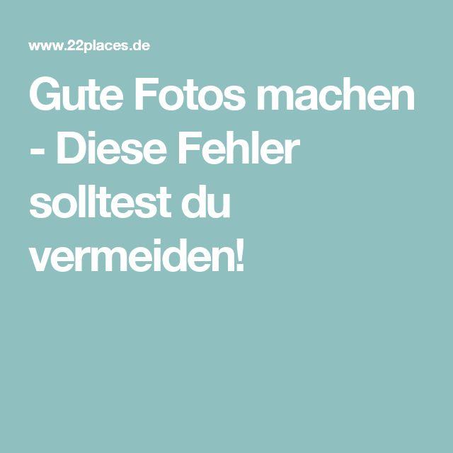 Gute Fotos machen - Diese Fehler solltest du vermeiden!
