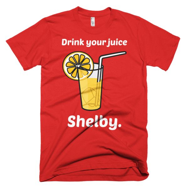 Drink Your Juice Shelby - Swish Embassy