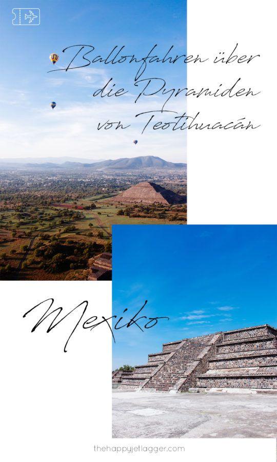 Ballonfahren über die Pyramiden in Mexiko City: In Teotihuacán mit einem Heißluftballon über die Pyramiden fliegen und den magischen Sonnenaufgang erleben! Tipps und Reiseführer Mexiko City auf thehappyjetlagger.com