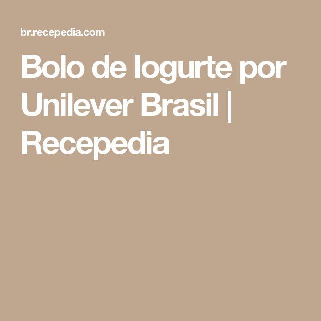 Bolo de Iogurte por Unilever Brasil | Recepedia