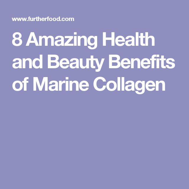 8 Amazing Health and Beauty Benefits of Marine Collagen