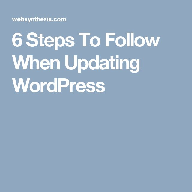 6 Steps To Follow When Updating WordPress