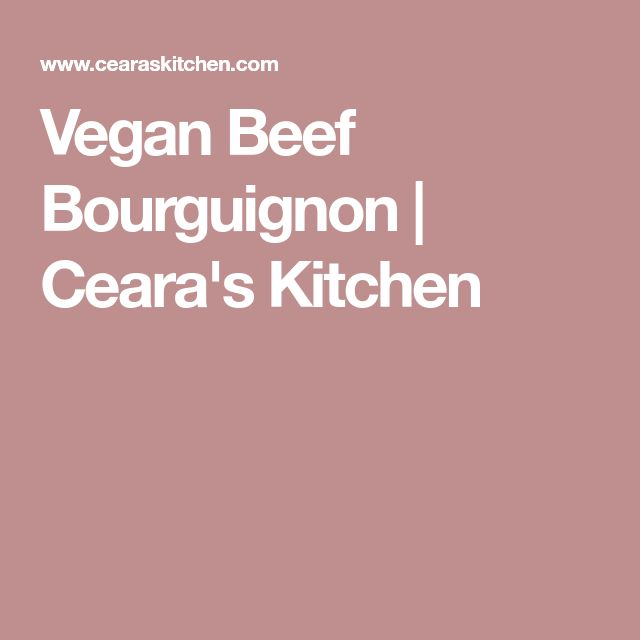 Vegan Beef Bourguignon | Ceara's Kitchen