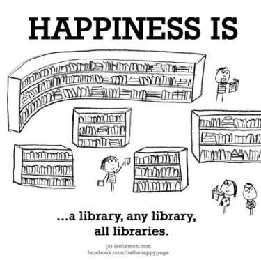 Happiness is...a library, any library, all libraries!