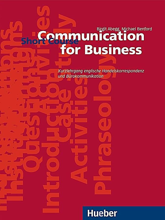 Communication For Business Short Course Kurzlehrgang Englische Handelskorrespondenz Und Burokommunikation Lehrbuch Buch Lehrbuch Burokommunikation Gelehrte