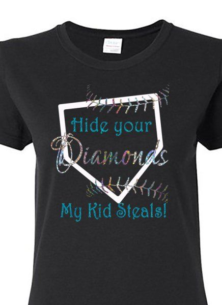 Hide Your Diamonds. Baseball Shirts For MomsSoftball ...