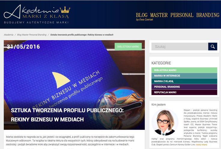 SZTUKA TWORZENIA PROFILU PUBLICZNEGO: REKINY BIZNESU W MEDIACH - na blogu Master Personal Branding by Ewa Czertak: http://www.akademiamarkizklasa.pl/techniki-promocji-sprzedazy/