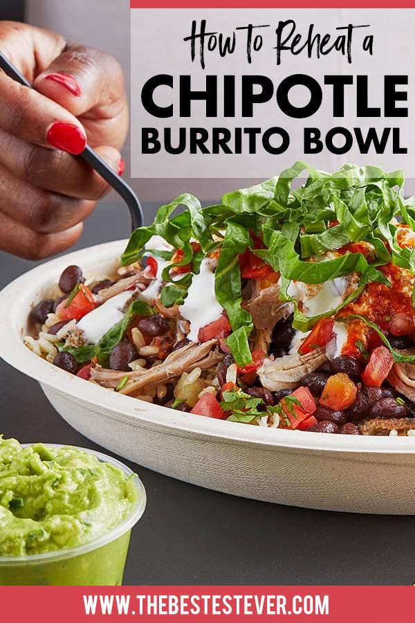 How To Reheat A Chipotle Bowl So It Is Super Delicious Chipotle Bowl Chipotle Chipotle Burrito Bowl