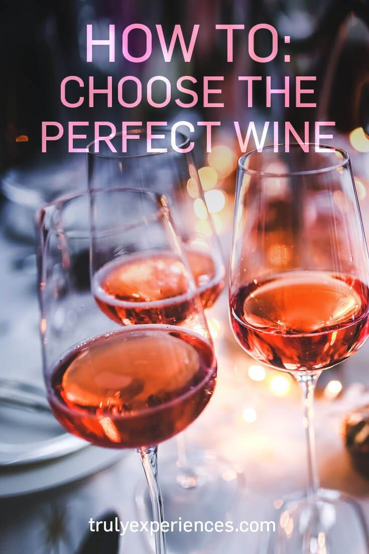 A Quick Guide To Choosing Wine How To Find Your Perfect Match Alcohol And Diabetes Rose Wine Wine Tasting