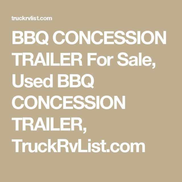 BBQ CONCESSION TRAILER For Sale, Used BBQ CONCESSION TRAILER, TruckRvList.com