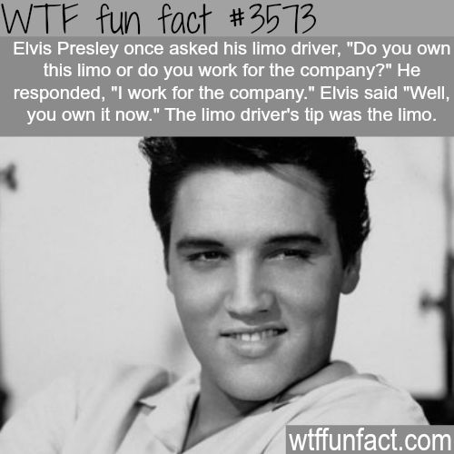 Elvis Presley tips a man a limo - WTF fun facts