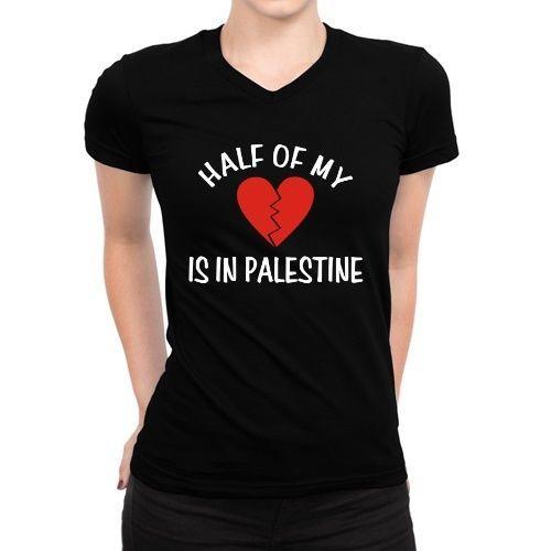 Half Of My Heart Is In Palestine Women V-Neck T-Shirt