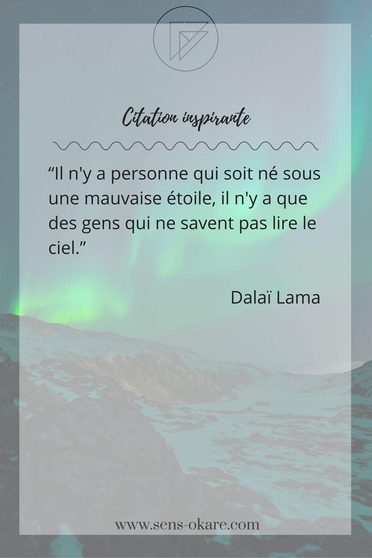 """""""Il n'y a personne qui soit né sous une mauvaise étoile, il n'y a que des gens qui ne savent pas lire le ciel.""""  Dalaï Lama #citation #pensée #inspiration #idée #phrase #mot #sagesse #motivation #vie"""