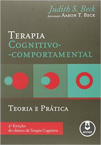 Terapia Cognitivo-Comportamental. Teoria e Prática - 9788582710081 - Livros na Amazon Brasil