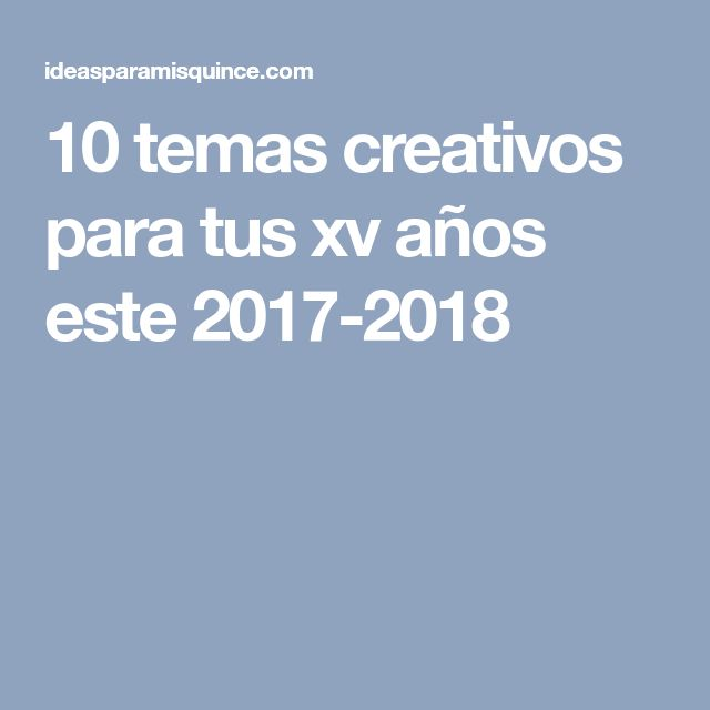 10 temas creativos para tus xv años este 2017-2018