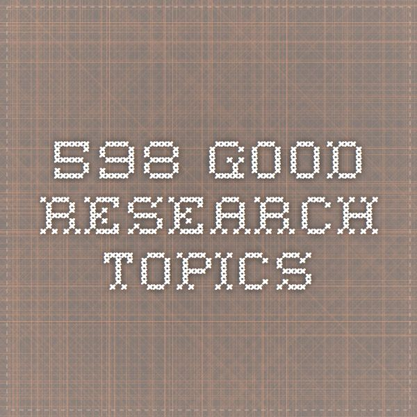 598 good research paper topics