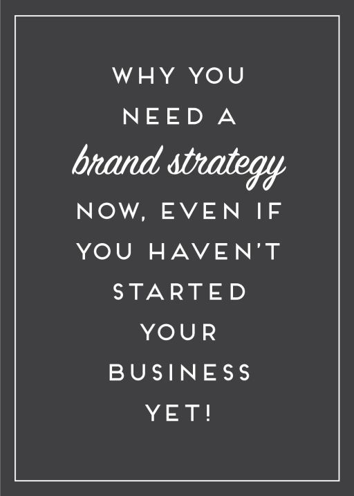 Just because you haven't opened the doors to your business yet doesn't mean you haven't begun branding yourself - you need to plan a strategy now and here's why!