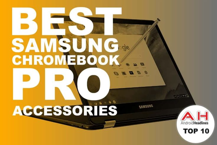 Best Samsung Chromebook Pro Accessories – May 2017 #Android #Google #news