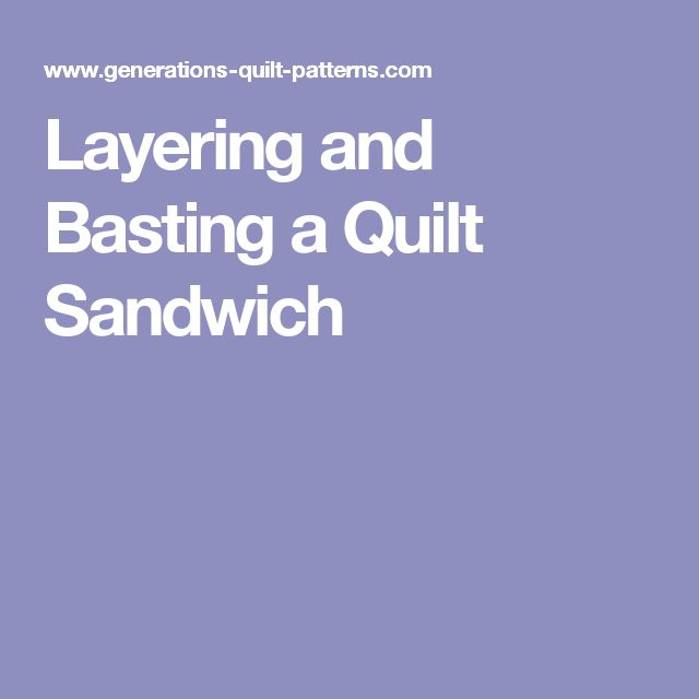 Layering and Basting a Quilt Sandwich