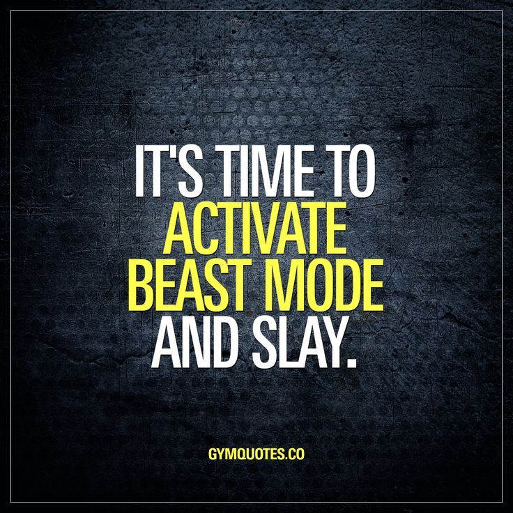 It's time to activate beast mode and slay.   It's a brand new day and it's time to SLAY! Regardless if you are at work or in the gym – make sure you go beast mode and SLAY today!   #beastmode #slay  Enjoy this gym quote!