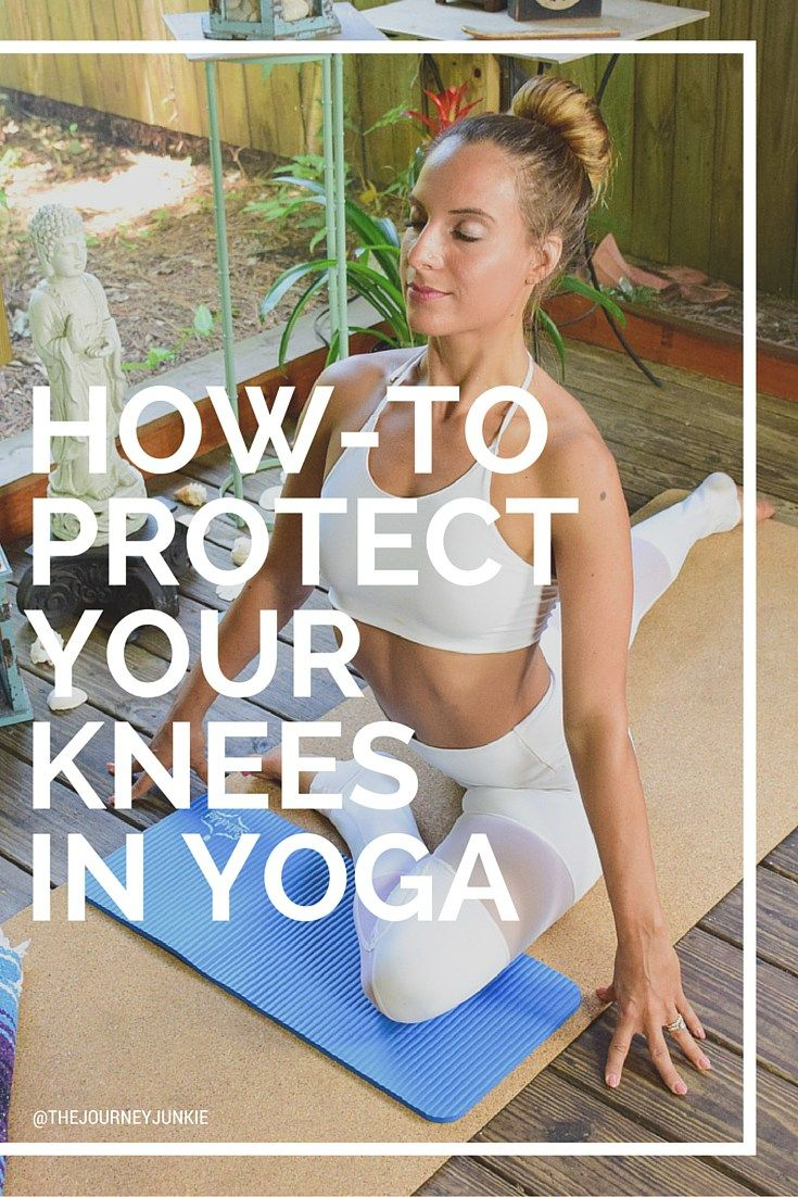 How to Protect Your Knees in Yoga - Pin now, read later!